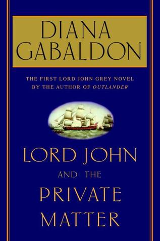 Lord John and the Private Matter A Novel Lord John Grey Book 1