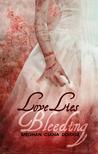 Love Lies Bleeding by Meghan Ciana Doidge
