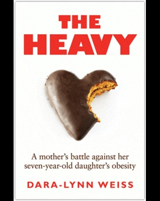 The Heavy: A Mothers Battle Against her Seven-year-old Daughters Obesity