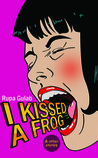 I Kissed a Frog