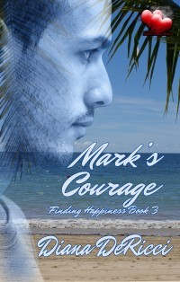 Mark's Courage (Finding Happiness, #3)