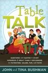 Table Talk by John S. Bushman