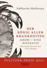 Der König aller Krankheiten: Krebs - eine Biographie