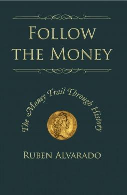 Follow The Money by Ruben Alvarado