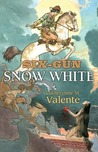 Six-Gun Snow White by Catherynne M. Valente