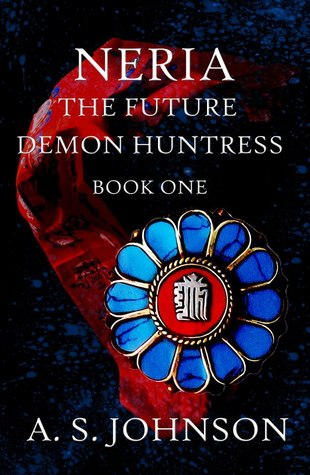 Neria, The Future Demon Huntress (Huntress Series, #1)