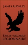 Exiles of Arcadia by James Gawley