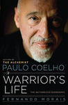 Paulo Coelho: A Warrior's Life - The Authorized Biography