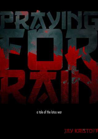 Praying For Rain (The Lotus Wars, #0.5)