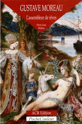 Gustave Moreau - L'Assembleur de Rêve por Pierre-Louis Mathieu
