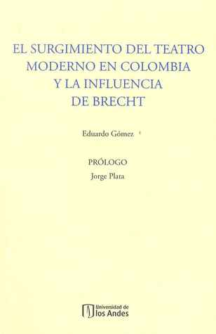 El surgimiento del teatro moderno en Colombia y la influencia de Brecht