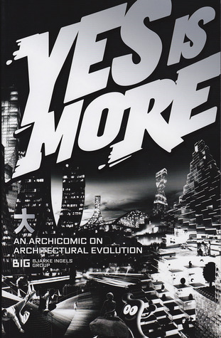 Yes is More by Bjarke Ingels Group