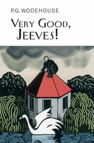 Very Good, Jeeves!(Jeeves 4)