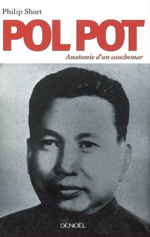 Pol Pot: Anatomie d'un cauchemar par Philip Short, Odile Demange