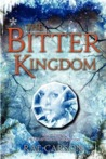 The Bitter Kingdom (Fire and Thorns, #3)