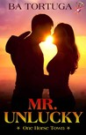 Mr. Unlucky (One Horse Town #1)