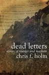 Dead Letters by Chris F. Holm