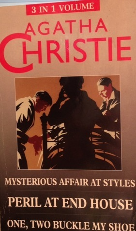 Mysterious Affair at Styles / Peril at End House / One, Two Buckle My Shoe