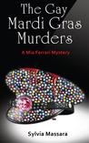 The Gay Mardi Gras Murders -- A Mia Ferrari Mystery (Book 2)