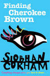 Finding Cherokee Brown by Siobhan Curham