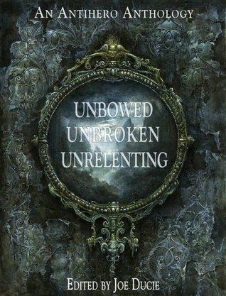 Unbowed, Unbroken, Unrelenting (DLP Anthology, #1)