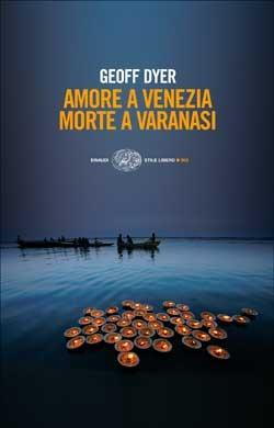 Amore a Venezia. Morte a Varanasi