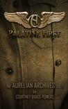 Palatine First (The Aurelian Archives, Vol. 1)