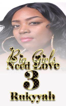 Big Girls Need Love 3