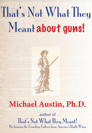 That's Not What They Meant about Guns!