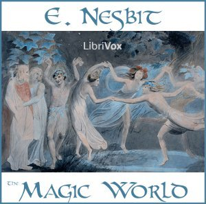 The Magic World (Librivox Audiobook)