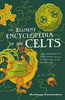 The Elements Encyclopedia of the Celts