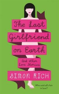 The Last Girlfriend on Earth and Other Love Stories