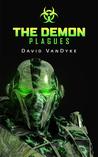 The Demon Plagues (Plague Wars, #6)