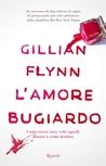 L'amore bugiardo by Gillian Flynn