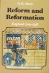 Reform and Reformation: England 1509-1558 (New History of England)