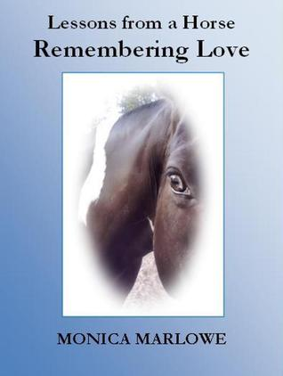 Lessons from a Horse: Remembering Love
