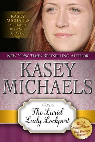 The Lurid Lady Lockport by Kasey Michaels