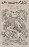 Der verliebte Zyklop: Humor und Satire der Antike