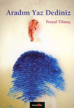 Ebook Aradım Yaz Dediniz by Feryal Tilmaç read!