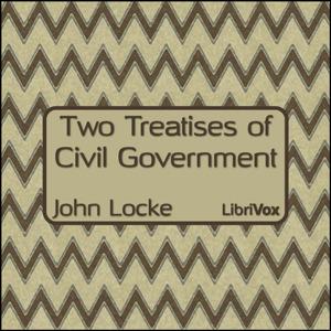 Two Treatises of Civil Government (LibriVox Audiobook)