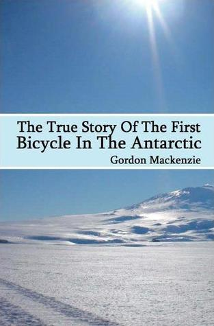 The True Story of the First Bicycle in The Antarctic