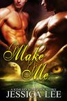 Make Me (KinKaid Wolf Pack, #2)