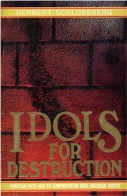 Idols For Destruction: Christian Faith and Its Confrontation With American Society (ePUB)