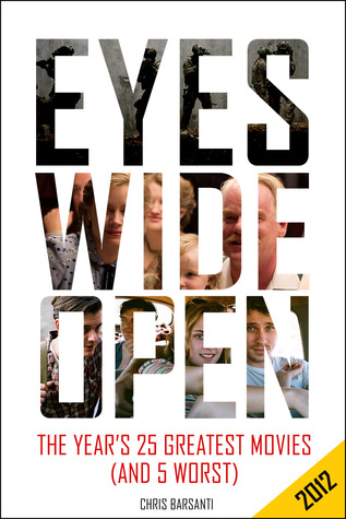Eyes Wide Open 2012: The Year's 25 Greatest Movies...