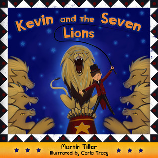 Kevin and the Seven Lions by Martin Tiller