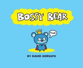 Bossy Bear by David Horvath