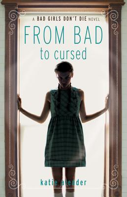 From Bad To Cursed Girls Dont Die 2 By Katie Alender