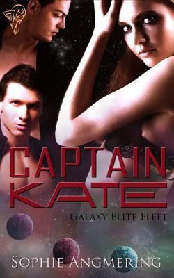 Captain Kate (Galaxy Elite Fleet, #1)