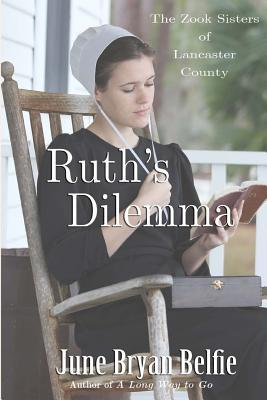 Ruths Dilemma(The Zook Sisters of Lancaster County 1)