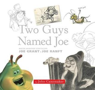 Two Guys Named Joe: Master Animation Storytellers Joe Grant & Joe Ranft